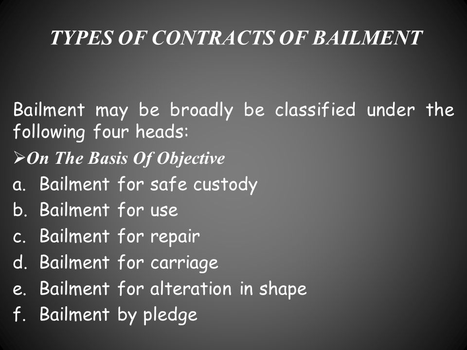 TYPES OF CONTRACTS OF BAILMENT