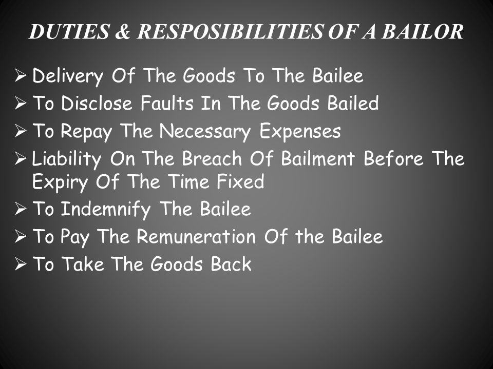 DUTIES & RESPOSIBILITIES OF A BAILOR