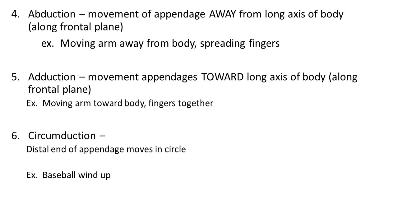 ex. Moving arm away from body, spreading fingers