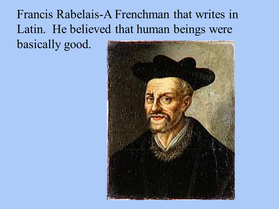 Francis Rabelais-A Frenchman that writes in Latin