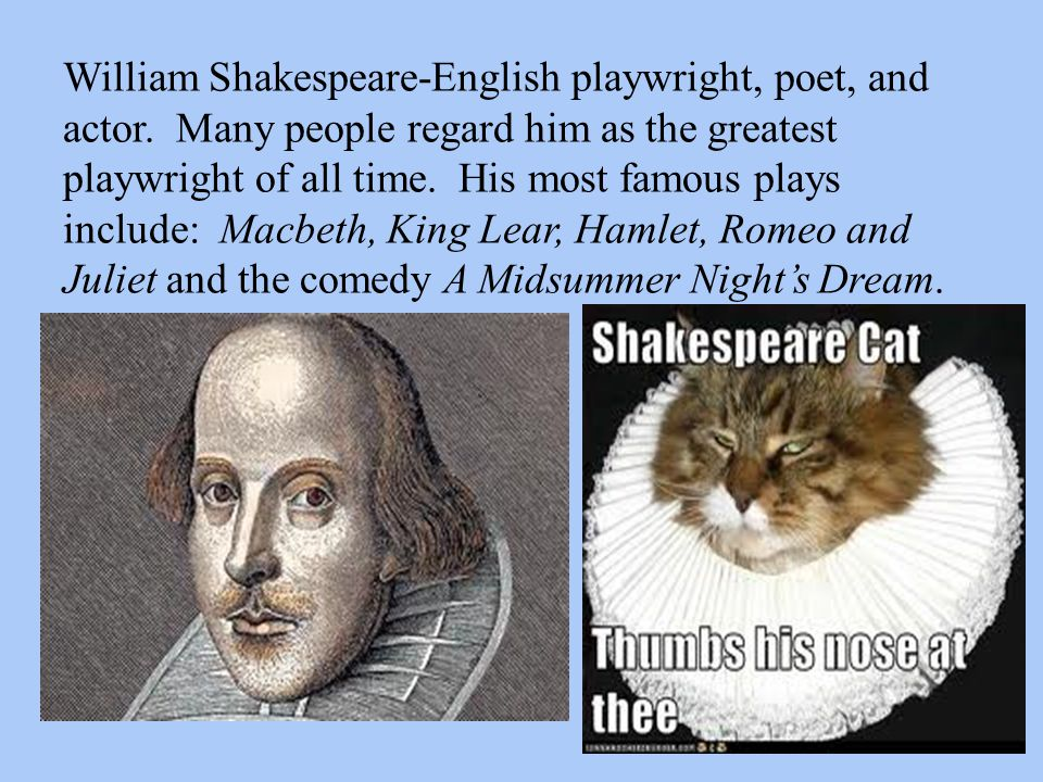 William Shakespeare-English playwright, poet, and actor