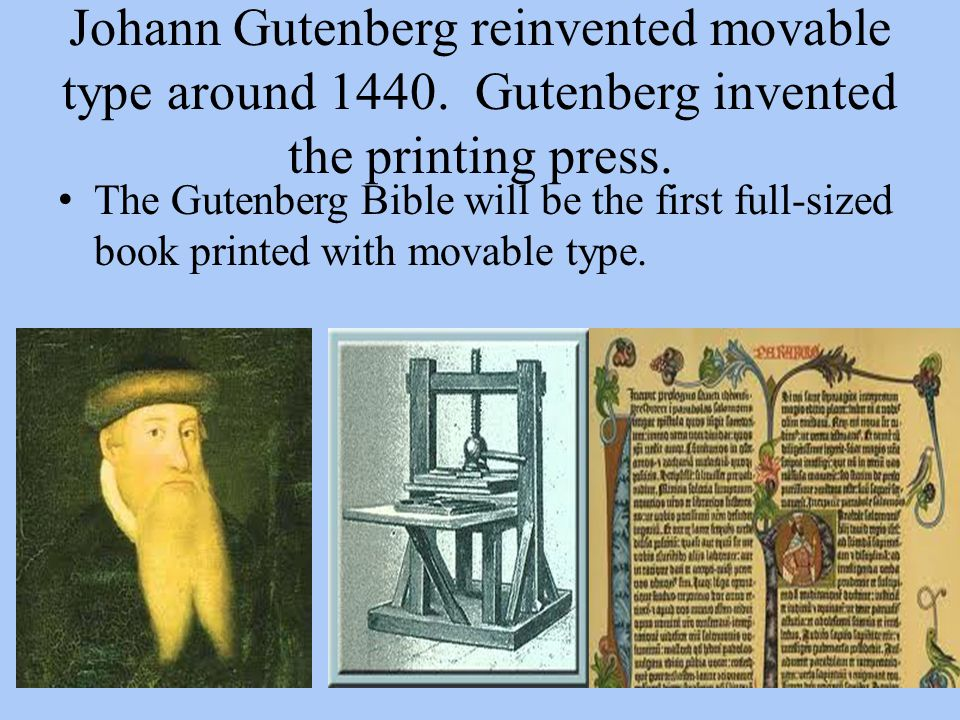 Johann Gutenberg reinvented movable type around 1440