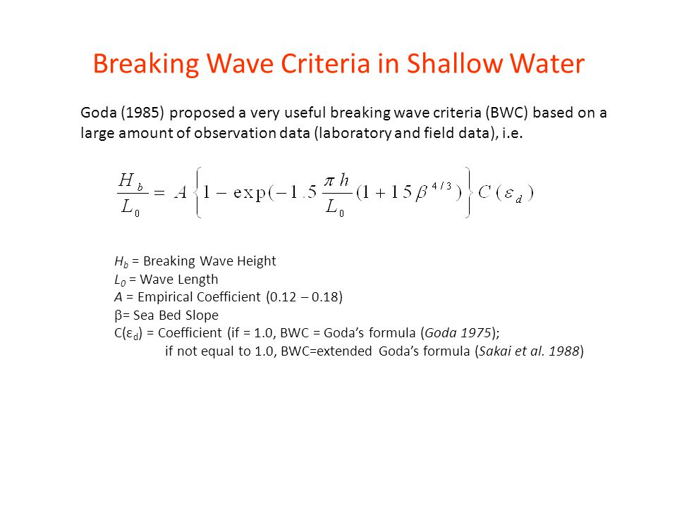 Breaking Wave Criteria in Shallow Water