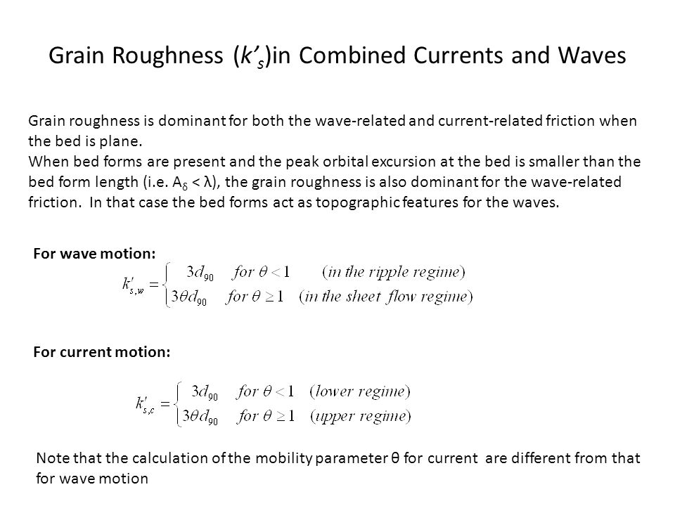 Grain Roughness (k's)in Combined Currents and Waves