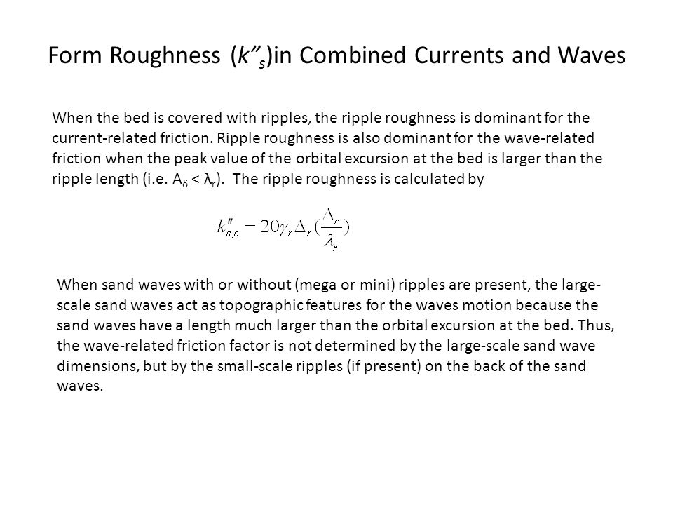 Form Roughness (k s)in Combined Currents and Waves