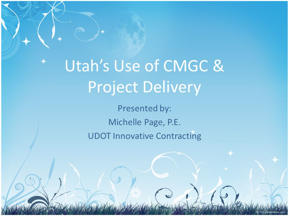 Utah's Use of CMGC & Project Delivery