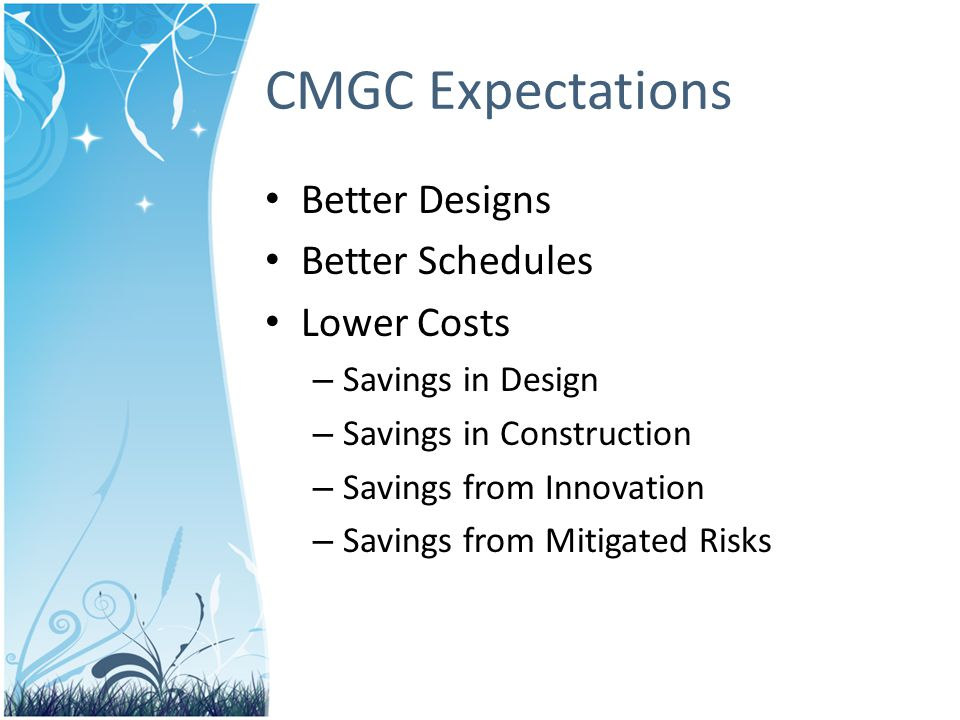 CMGC Expectations Better Designs Better Schedules Lower Costs