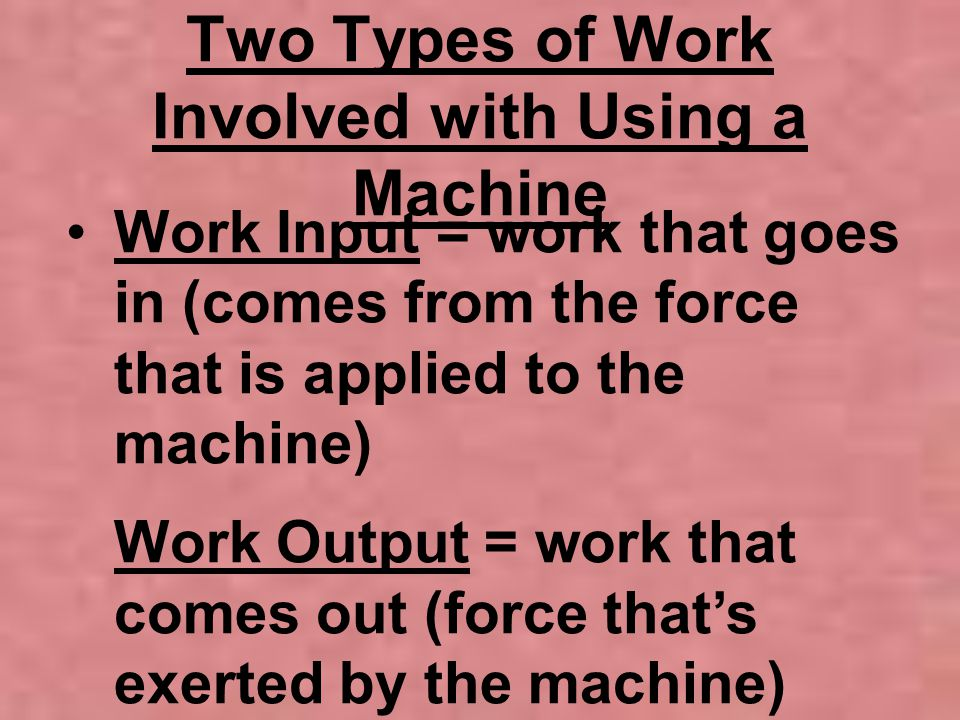 Two Types of Work Involved with Using a Machine
