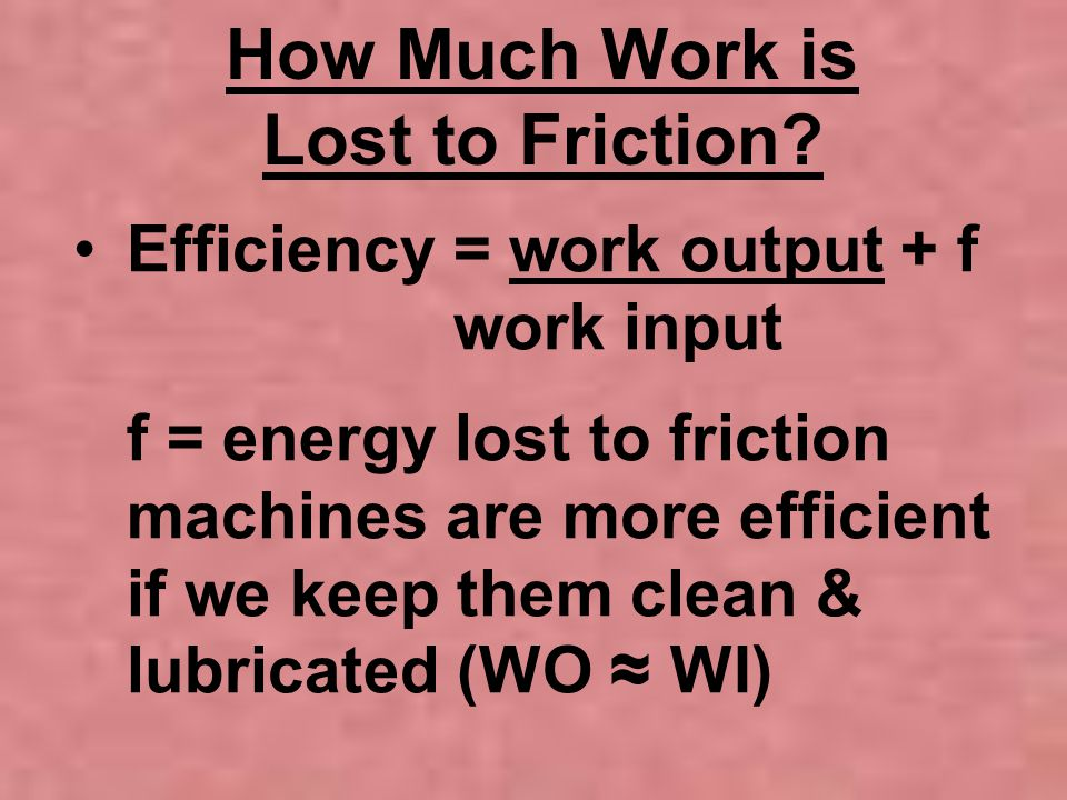 How Much Work is Lost to Friction