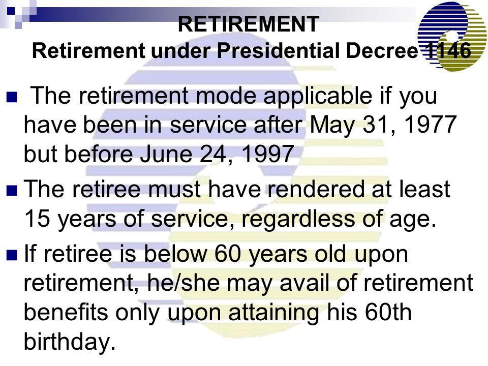 RETIREMENT Retirement under Presidential Decree 1146
