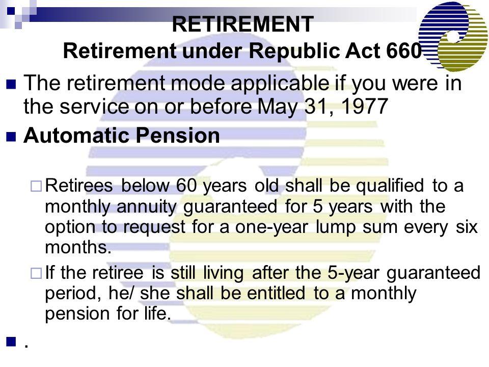 RETIREMENT Retirement under Republic Act 660