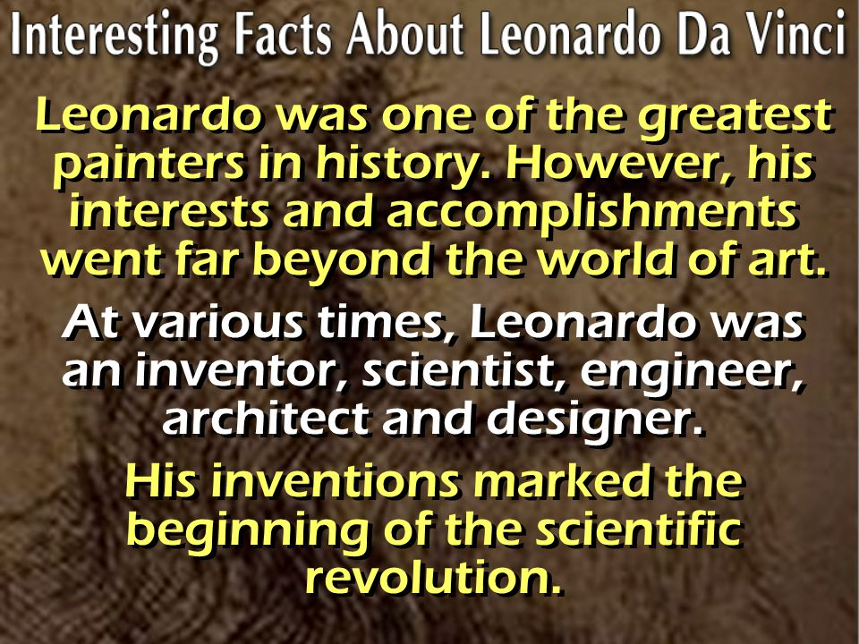 His inventions marked the beginning of the scientific revolution.