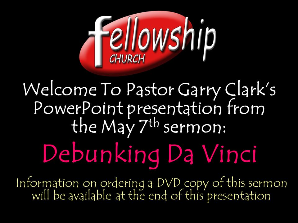 Welcome To Pastor Garry Clark's PowerPoint presentation from the May 7th sermon:
