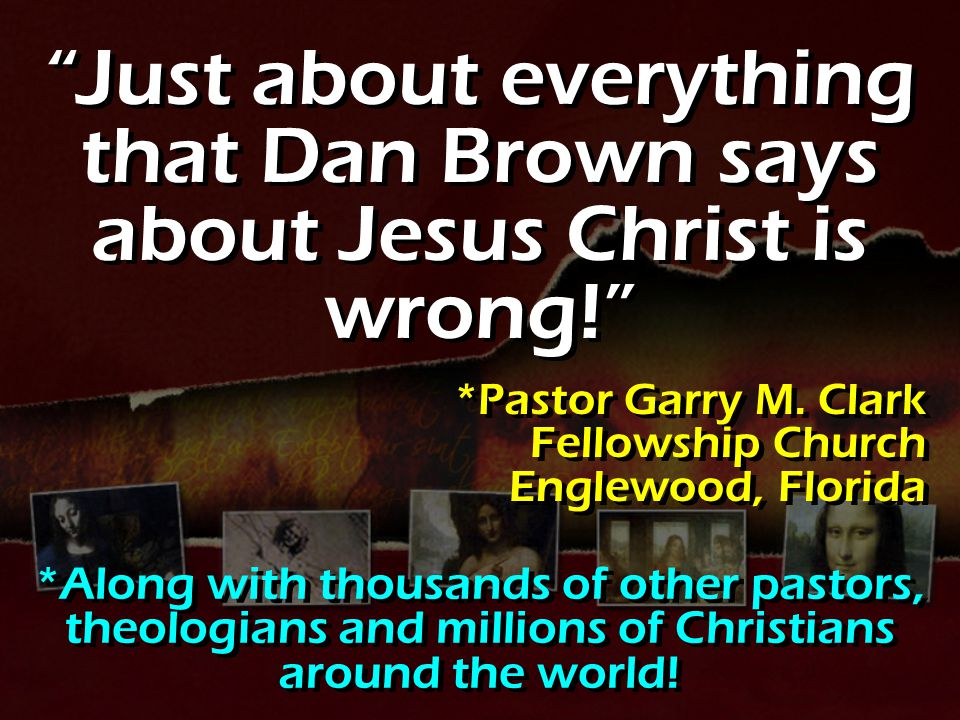 Just about everything that Dan Brown says about Jesus Christ is wrong