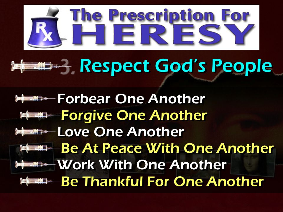 Respect God's People Forbear One Another Forgive One Another