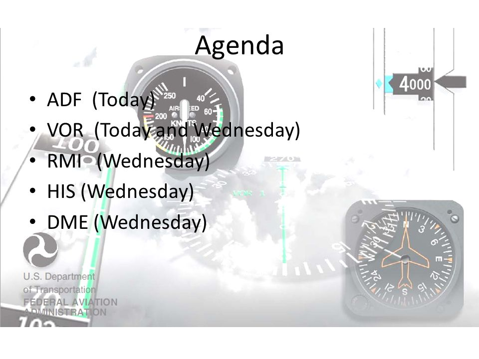 Agenda ADF (Today) VOR (Today and Wednesday) RMI (Wednesday)