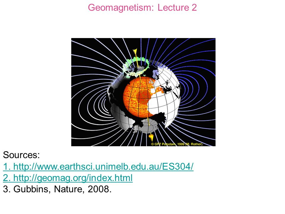 Geomagnetism: Lecture 2