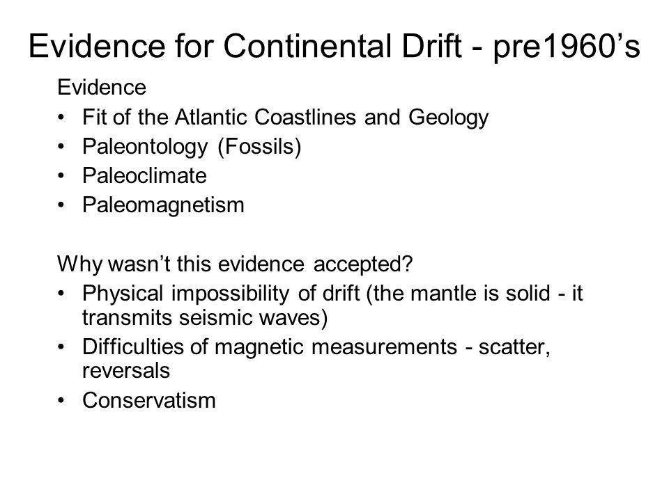 Evidence for Continental Drift - pre1960's