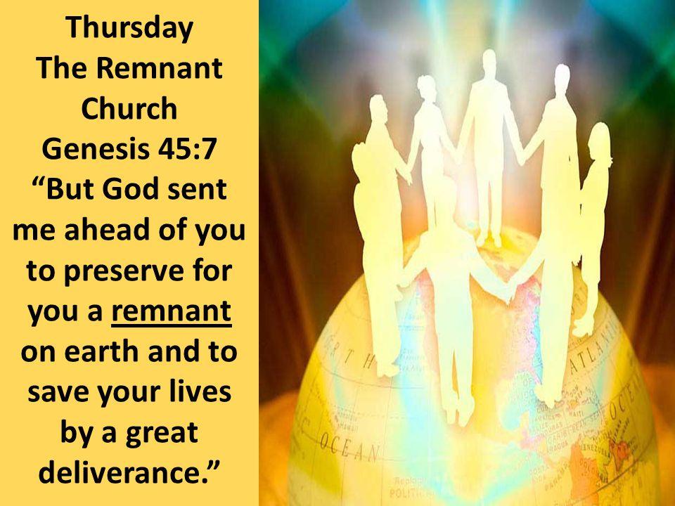 Thursday The Remnant Church.