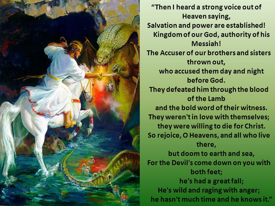 Then I heard a strong voice out of Heaven saying, Salvation and power are established.