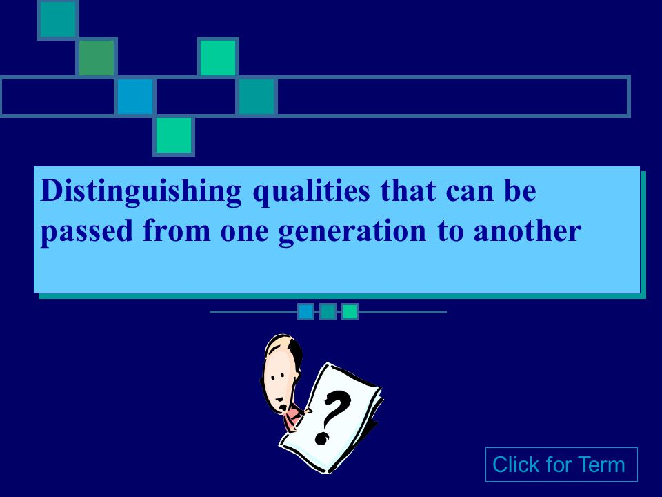Distinguishing qualities that can be passed from one generation to another
