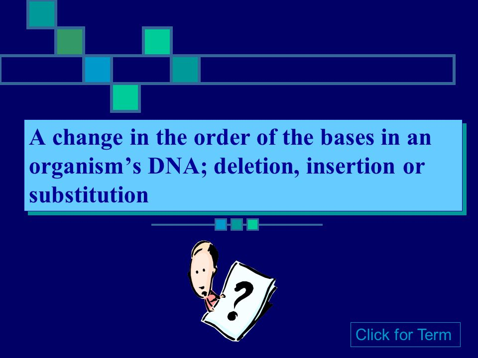 A change in the order of the bases in an organism's DNA; deletion, insertion or substitution