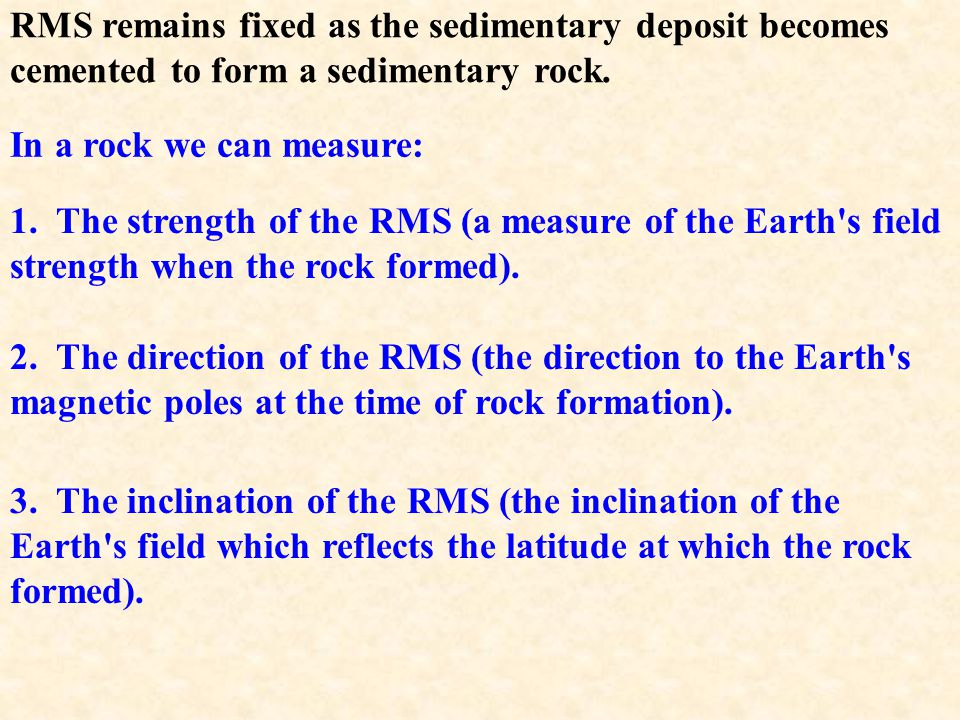 RMS remains fixed as the sedimentary deposit becomes cemented to form a sedimentary rock.