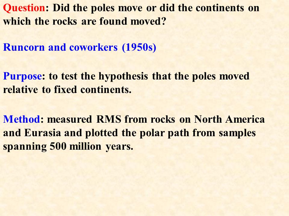 Question: Did the poles move or did the continents on which the rocks are found moved