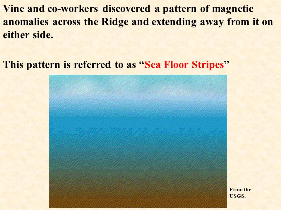 This pattern is referred to as Sea Floor Stripes