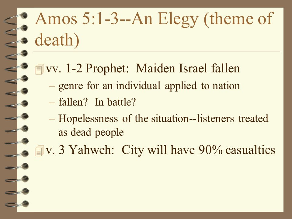 Amos 5:1-3--An Elegy (theme of death)
