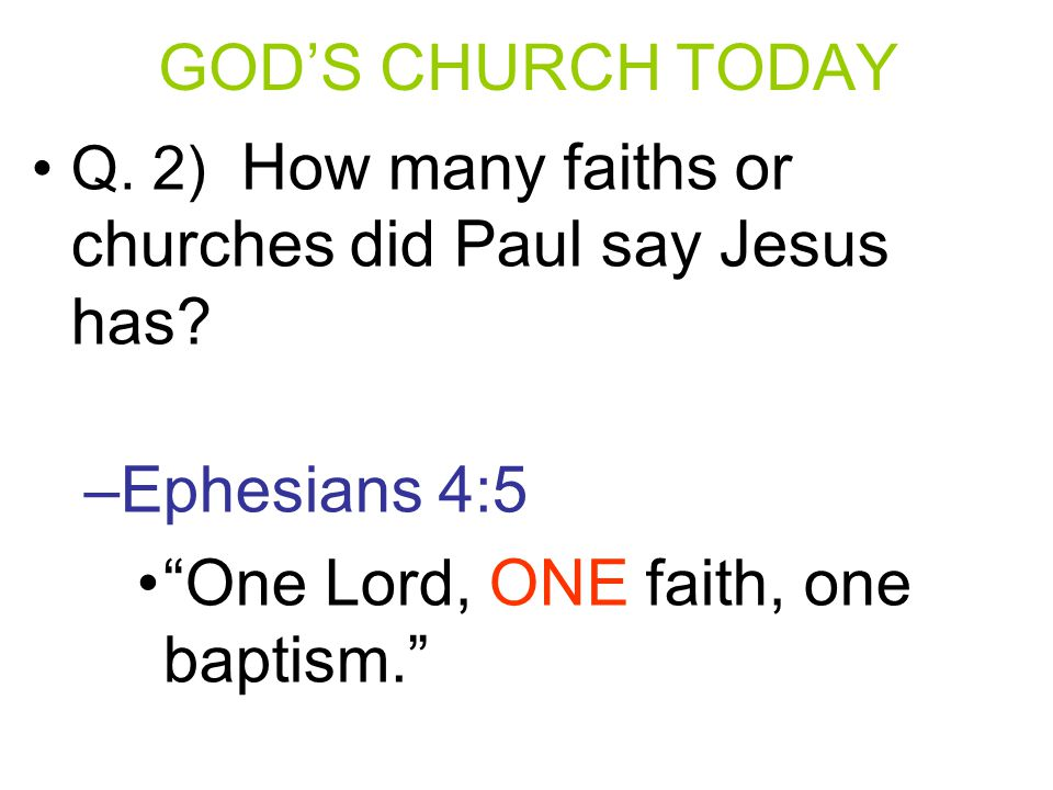 One Lord, ONE faith, one baptism.