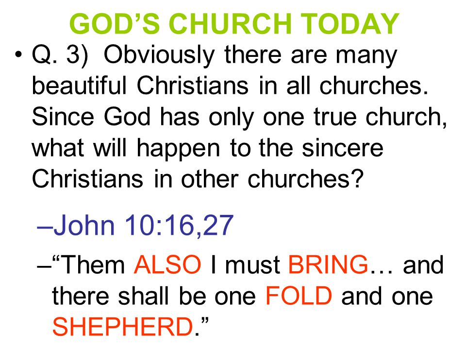 GOD'S CHURCH TODAY John 10:16,27