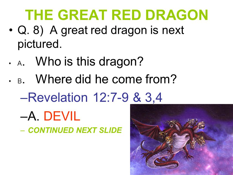 THE GREAT RED DRAGON Revelation 12:7-9 & 3,4 A. DEVIL