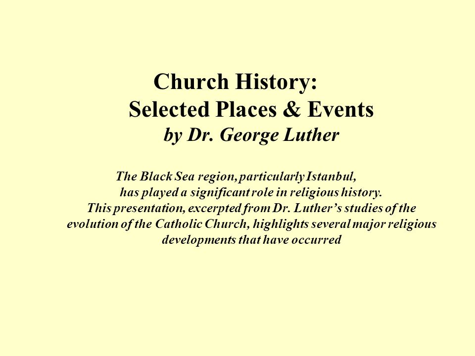 Church History: Selected Places & Events by Dr. George Luther