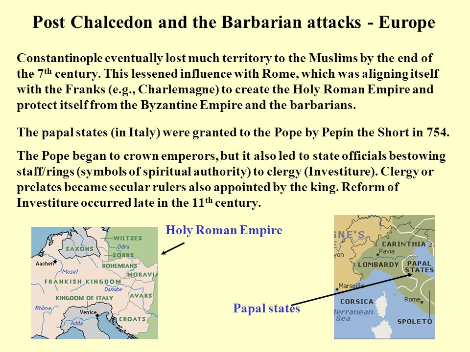 Post Chalcedon and the Barbarian attacks - Europe