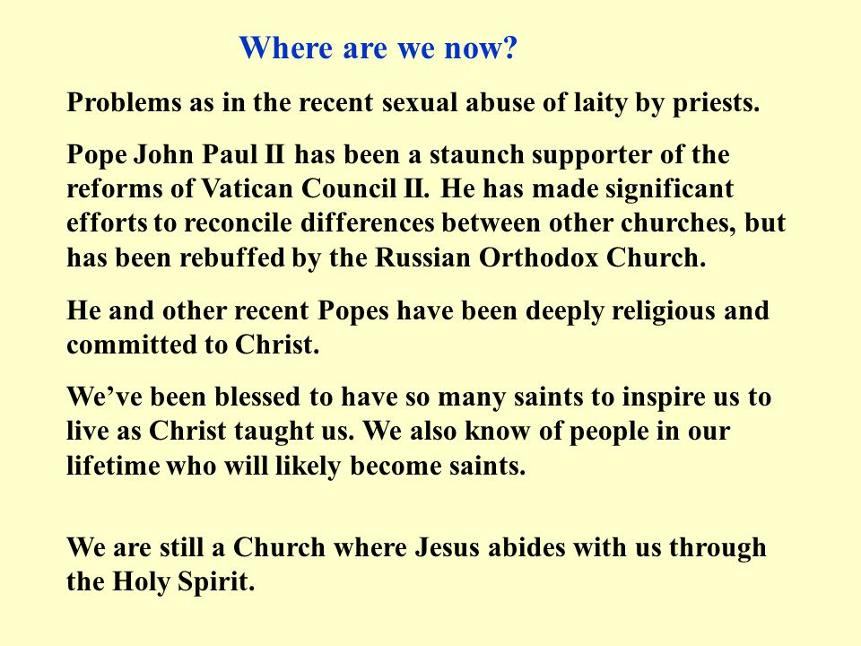Where are we now Problems as in the recent sexual abuse of laity by priests.