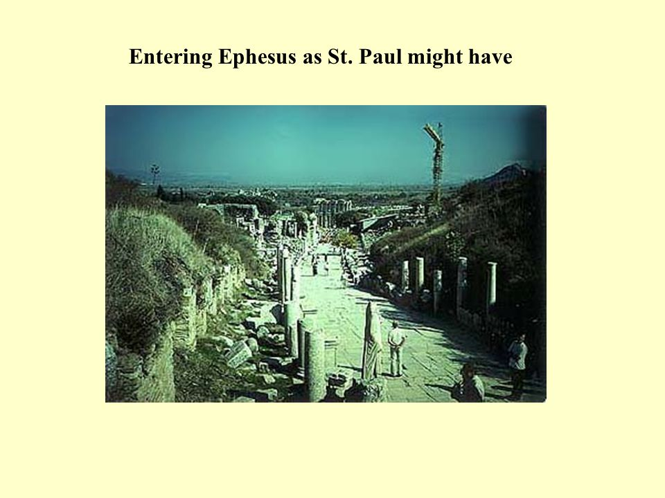 Entering Ephesus as St. Paul might have