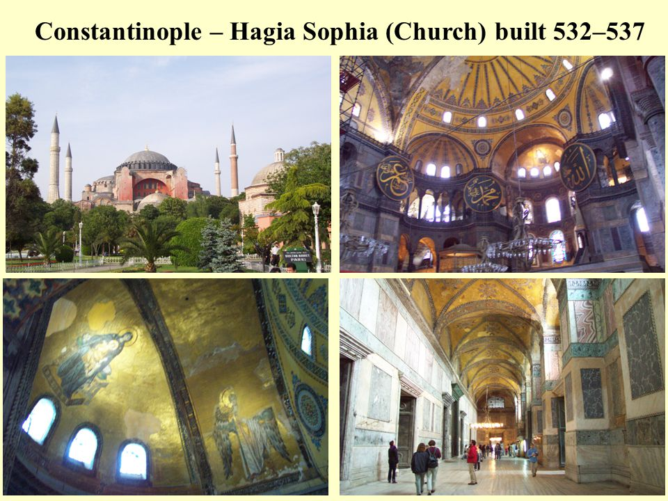 Constantinople – Hagia Sophia (Church) built 532–537