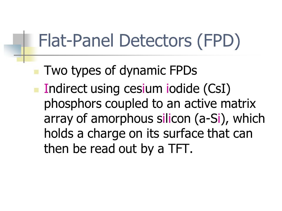 Flat-Panel Detectors (FPD)