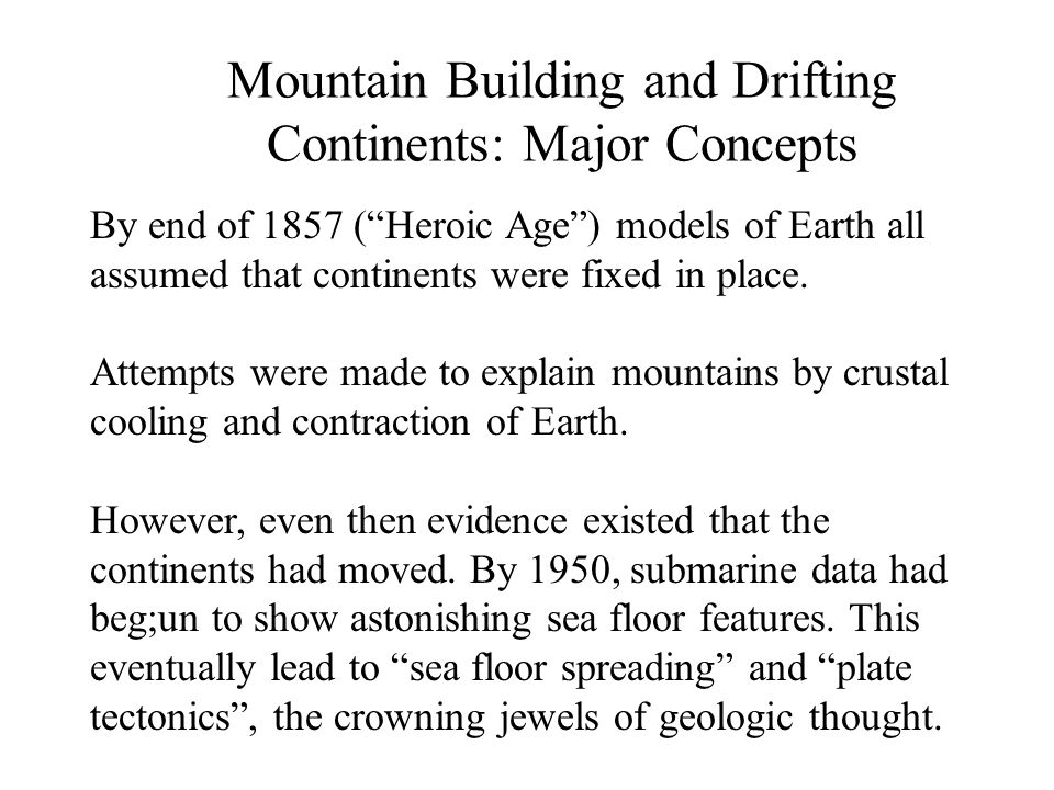 Mountain Building and Drifting Continents: Major Concepts