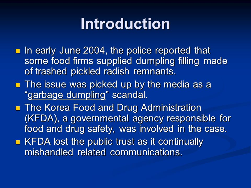 Introduction In early June 2004, the police reported that some food firms supplied dumpling filling made of trashed pickled radish remnants.