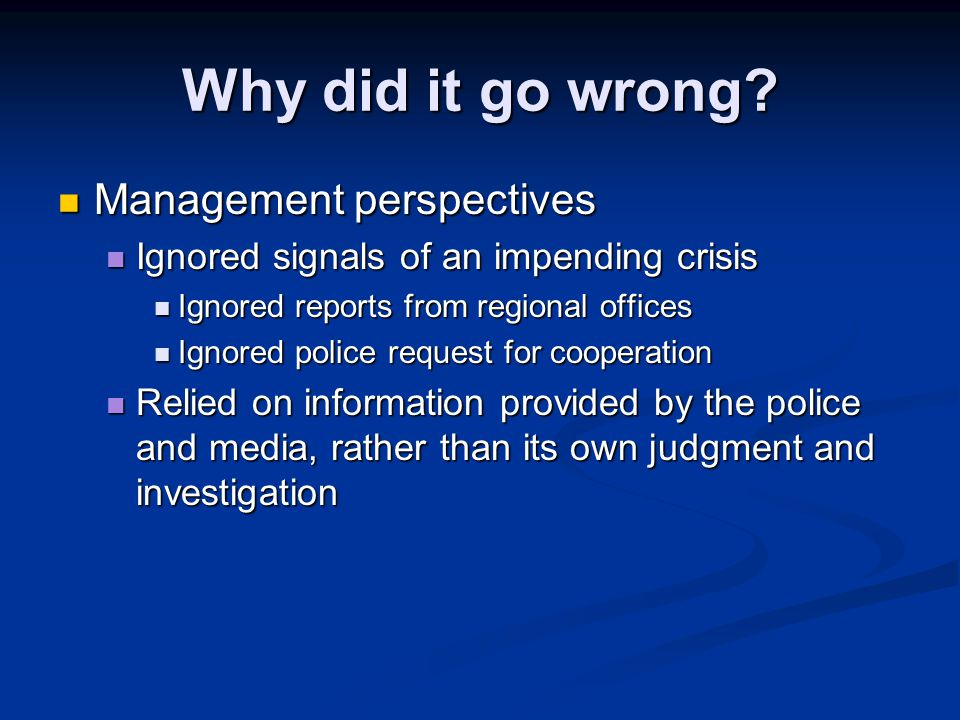 Why did it go wrong Management perspectives