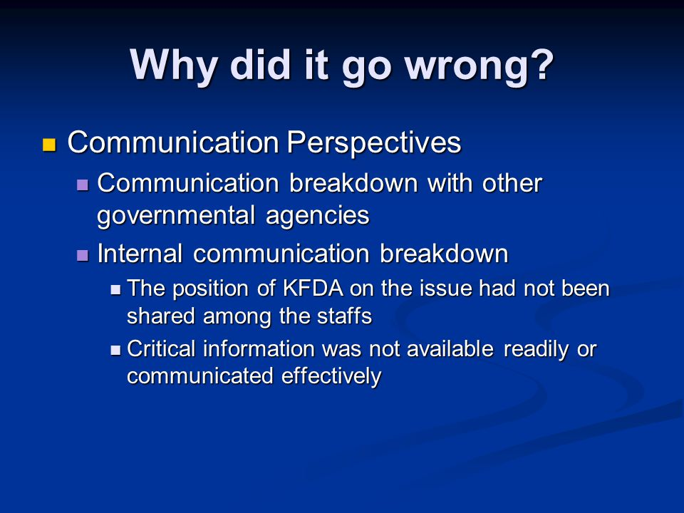Why did it go wrong Communication Perspectives