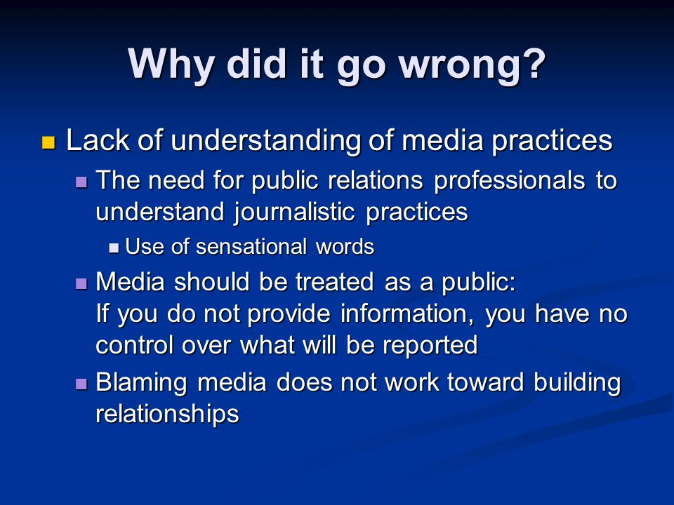 Why did it go wrong Lack of understanding of media practices