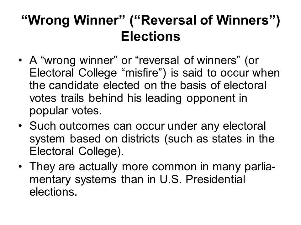 Wrong Winner ( Reversal of Winners ) Elections