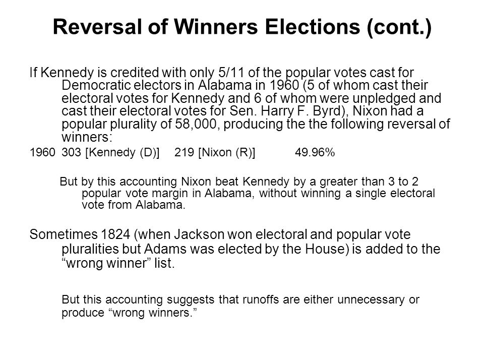 Reversal of Winners Elections (cont.)