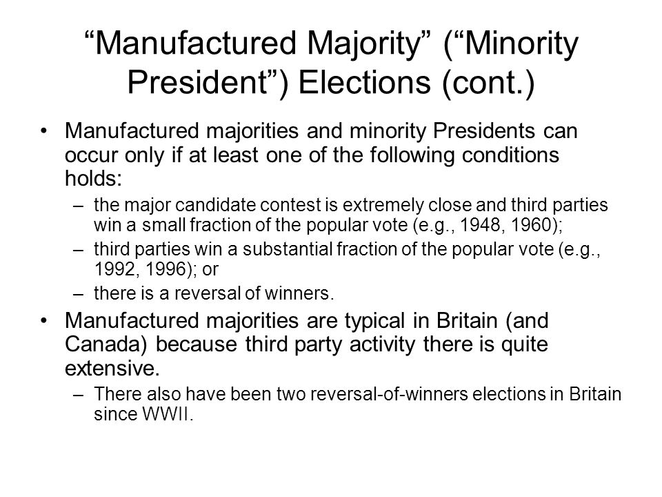 Manufactured Majority ( Minority President ) Elections (cont.)