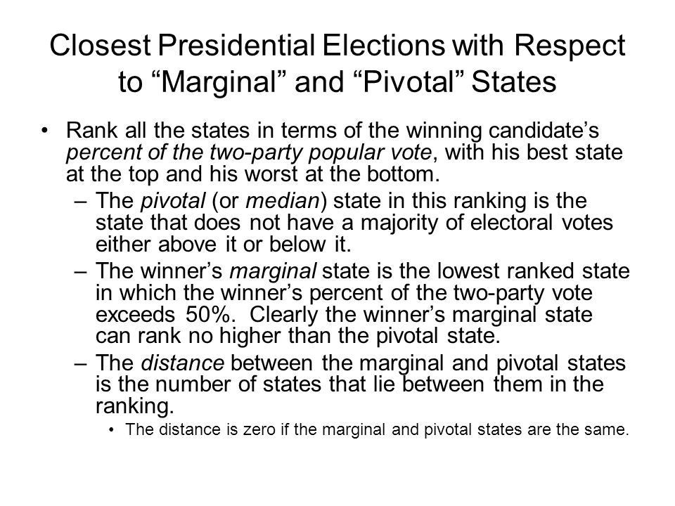 Closest Presidential Elections with Respect to Marginal and Pivotal States