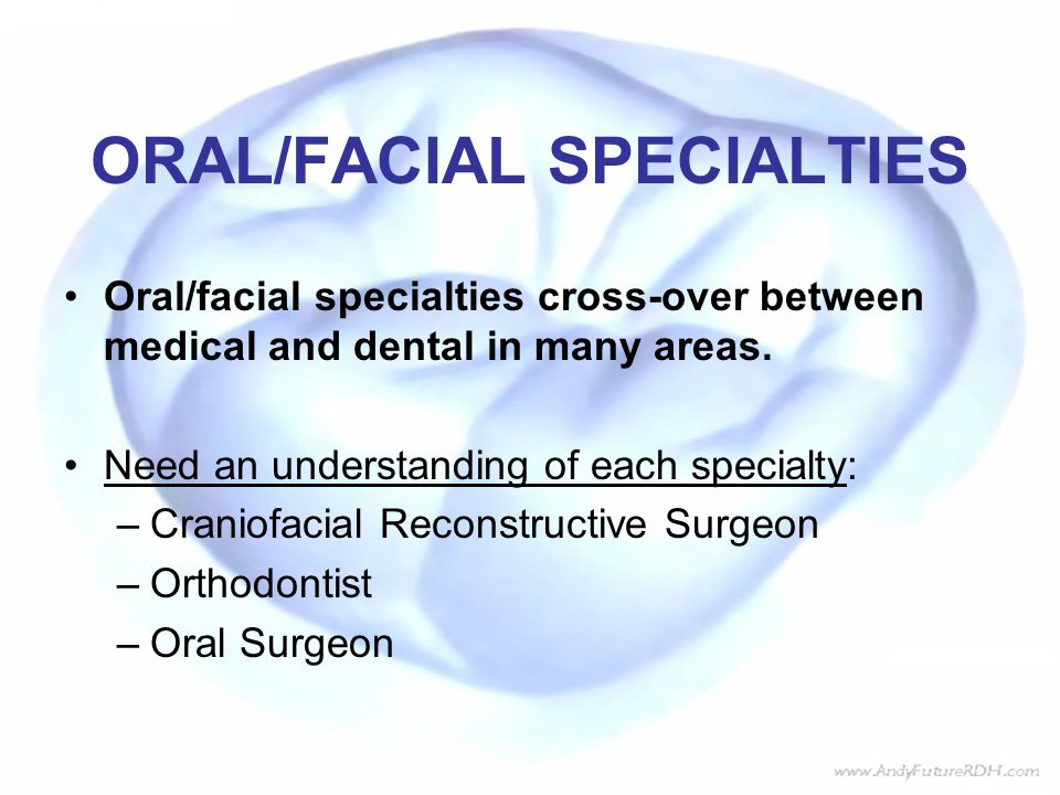 ORAL/FACIAL SPECIALTIES