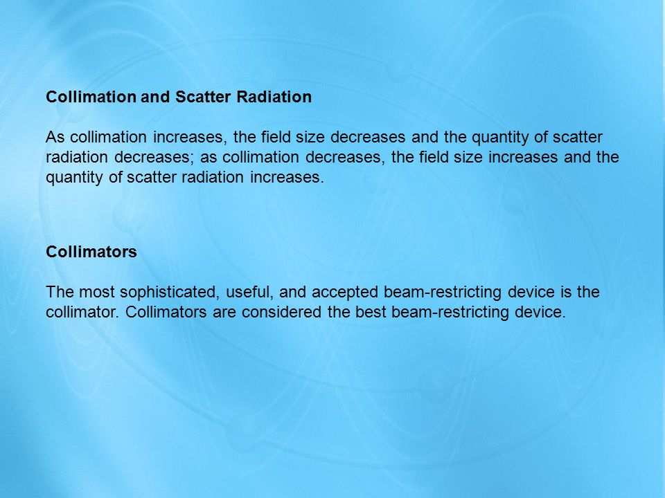 Collimation and Scatter Radiation